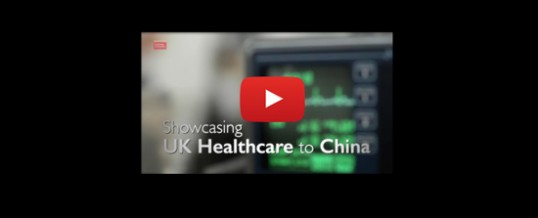 Showcasing UK Healthcare to China